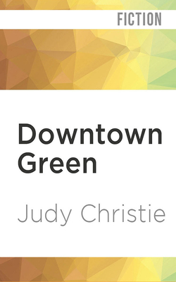 Downtown Green (Gone to Green #5) Cover Image