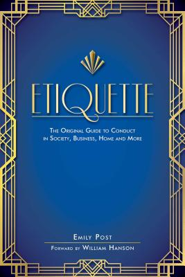 Etiquette: The Original Guide to Conduct in Society, Business, Home, and More Cover Image