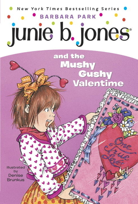 Junie B. Jones and the Mushy Gushy Valentime [I.E. Valentine] [With Valentine Card] Cover