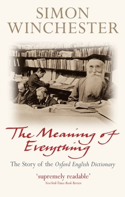 The Meaning of Everything: The Story of the Oxford English Dictionary Cover Image