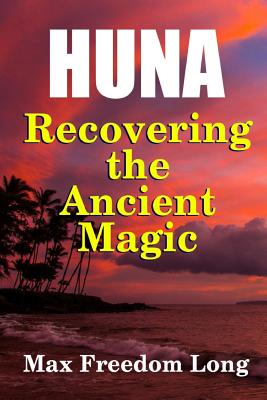 Huna, Recovering the Ancient Magic Cover