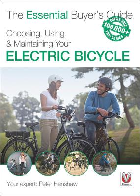 Choosing, Using & Maintaining Your Electric Bicycle (Essential Buyer's Guide) Cover Image