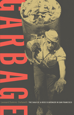 Garbage: The Saga of a Boss Scavenger in San Francisco Cover Image