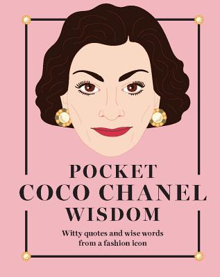 Pocket Coco Chanel Wisdom: Witty Quotes and Wise Words from a Fashion Icon (Pocket Wisdom) Cover Image
