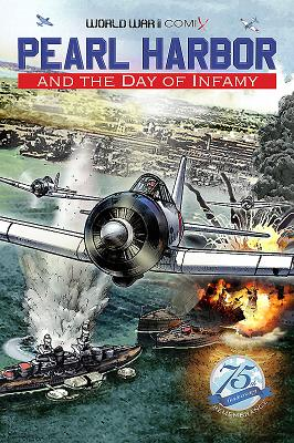 Pearl Harbor and the Day of Infamy (World War II Comix) Cover Image