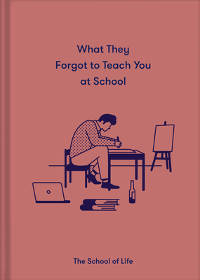 What They Forgot to Teach You at School: Essential Emotional Lessons Needed to Thrive Cover Image