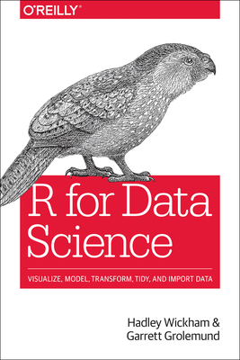 R for Data Science: Import, Tidy, Transform, Visualize, and Model Data Cover Image
