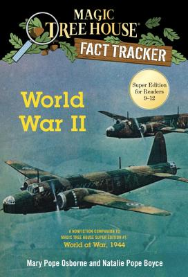 World War II: A Nonfiction Companion to Magic Tree House Super Edition #1: World at War, 1944 (Magic Tree House (R) Fact Tracker #36) Cover Image