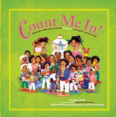 Count Me in: A Parade of Mexican Folk Art Numbers in English and Spanish (First Concepts in Mexican Folk Art) Cover Image