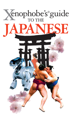 Xenophobe's Guide to the Japanese Cover Image
