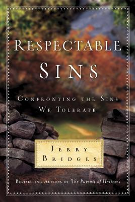 Respectable Sins: Confronting the Sins We Tolerate Cover Image