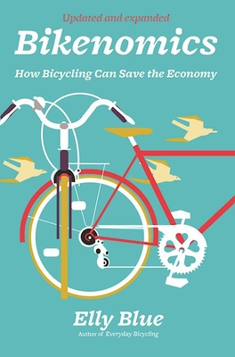 Bikenomics: How Bicycling Can Save the Economy (Bicycle) Cover Image