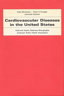 Cover for Cardiovascular Diseases in the United States (Vital and Health Statistics Monographs #10)