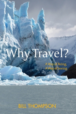Why Travel?: A Way of Being, A Way of Seeing Cover Image