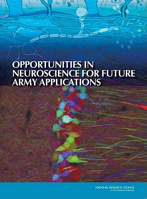 Opportunities in Neuroscience for Future Army Applications Cover Image