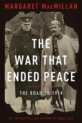 The War That Ended Peace: The Road to 1914 Cover Image
