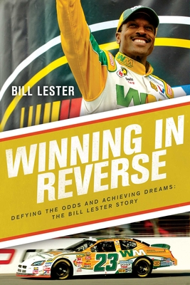 Winning in Reverse: Defying the Odds and Achieving Dreams—The Bill Lester Story Cover Image