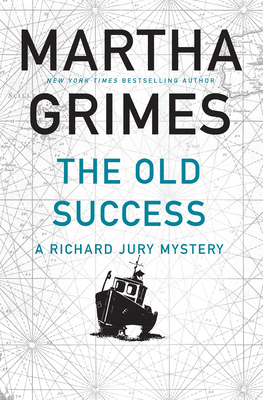 The Old Success (Richard Jury Mysteries #25) Cover Image