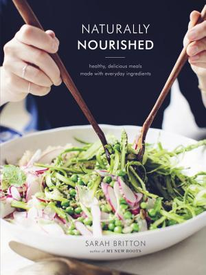 Naturally Nourished: Healthy, Delicious Meals Made with Everyday Ingredients Cover Image
