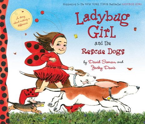 Lady Bug Girl and the Rescue Dogs by David Soman & Jacky Davis