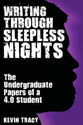 Writing Through Sleepless Nights: The Undergraduate Papers of a 4.0 Student Cover Image