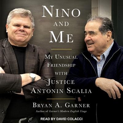 Nino and Me Lib/E: My Unusual Friendship with Justice Antonin Scalia Cover Image