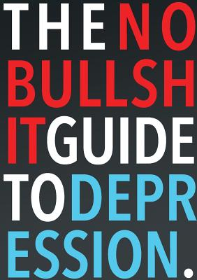 The No-Bullshit Guide to Depression Cover Image
