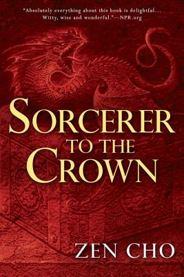 Sorcerer to the Crown (A Sorcerer to the Crown Novel #1)