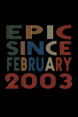 Epic Since February 2003: Birthday Gift for 17 Year Old Men and Women Cover Image