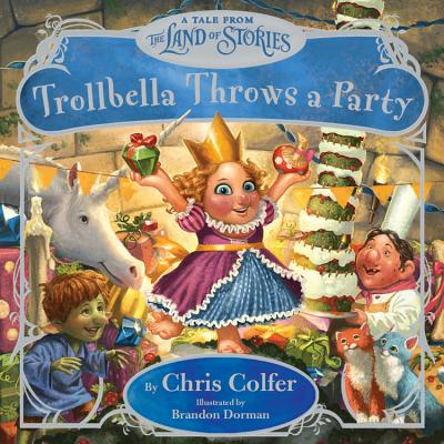 Trollbella Throws a Party: A Tale from the Land of Stories Cover Image