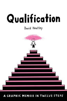 Qualification: A Graphic Memoir in Twelve Steps (Pantheon Graphic Library) Cover Image