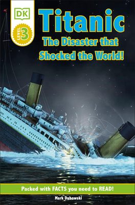 DK Readers L3: Titanic: The Disaster That Shocked the World! (DK Readers Level 3) Cover Image