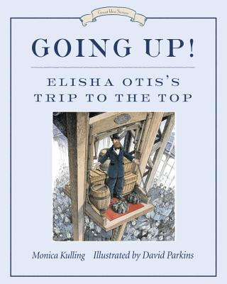 Going Up!: Elisha Otis's Trip to the Top Cover Image