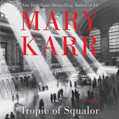 Tropic of Squalor Lib/E: Poems Cover Image