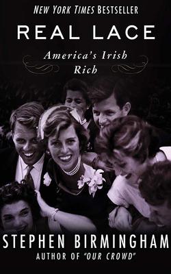 Real Lace: America's Irish Rich cover