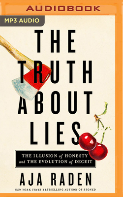 The Truth about Lies: The Illusion of Honesty and the Evolution of Deceit Cover Image