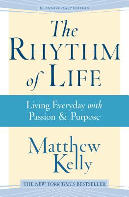 The Rhythm of Life: Living Everyday with Passion & Purpose Cover Image