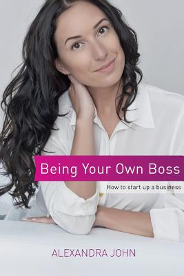 Being Your Own Boss: How to start up a business Cover Image