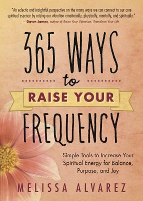 365 Ways to Raise Your Frequency Cover