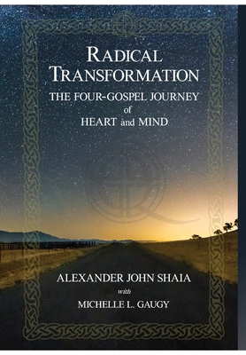 Radical Transformation: The Four-Gospel Journey of Heart and Mind Cover Image