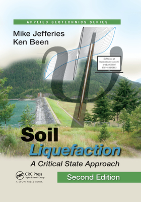 Soil Liquefaction: A Critical State Approach, Second Edition Cover Image