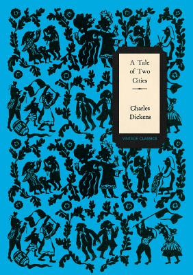 A Tale of Two Cities (Vintage Classics Dickens Series) Cover Image