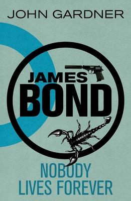 James Bond: Nobody Lives Forever: A 007 Novel Cover Image