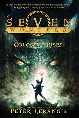 Seven Wonders Book 1: The Colossus Rises Cover Image