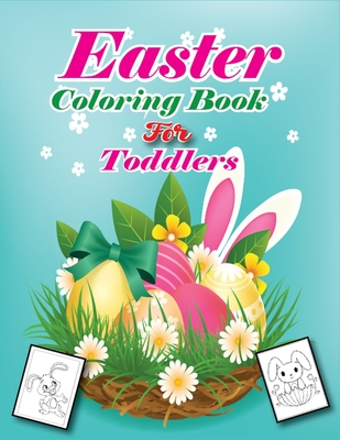 Easter Coloring Book for Toddlers: 50 Designs With Eggs, Bunnies, Chicks, and More for Toddlers (Easter gift for kids) Cover Image