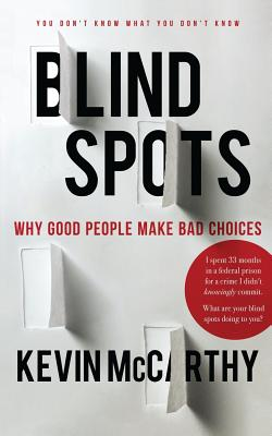 BlindSpots: Why Good People Make Bad Choices Cover Image