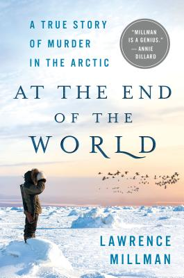 At the End of the World: A True Story of Murder in the Arctic Cover Image