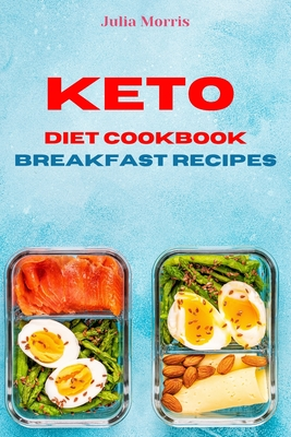 Keto Diet Cookbook Breakfast Recipes: Quick, Easy and Delicious Low Carb Recipes for weight loss Cover Image