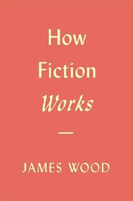 How Fiction Works Cover