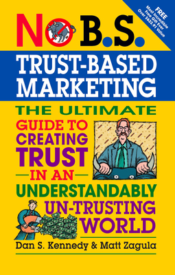 Cover for No B.S. Trust Based Marketing